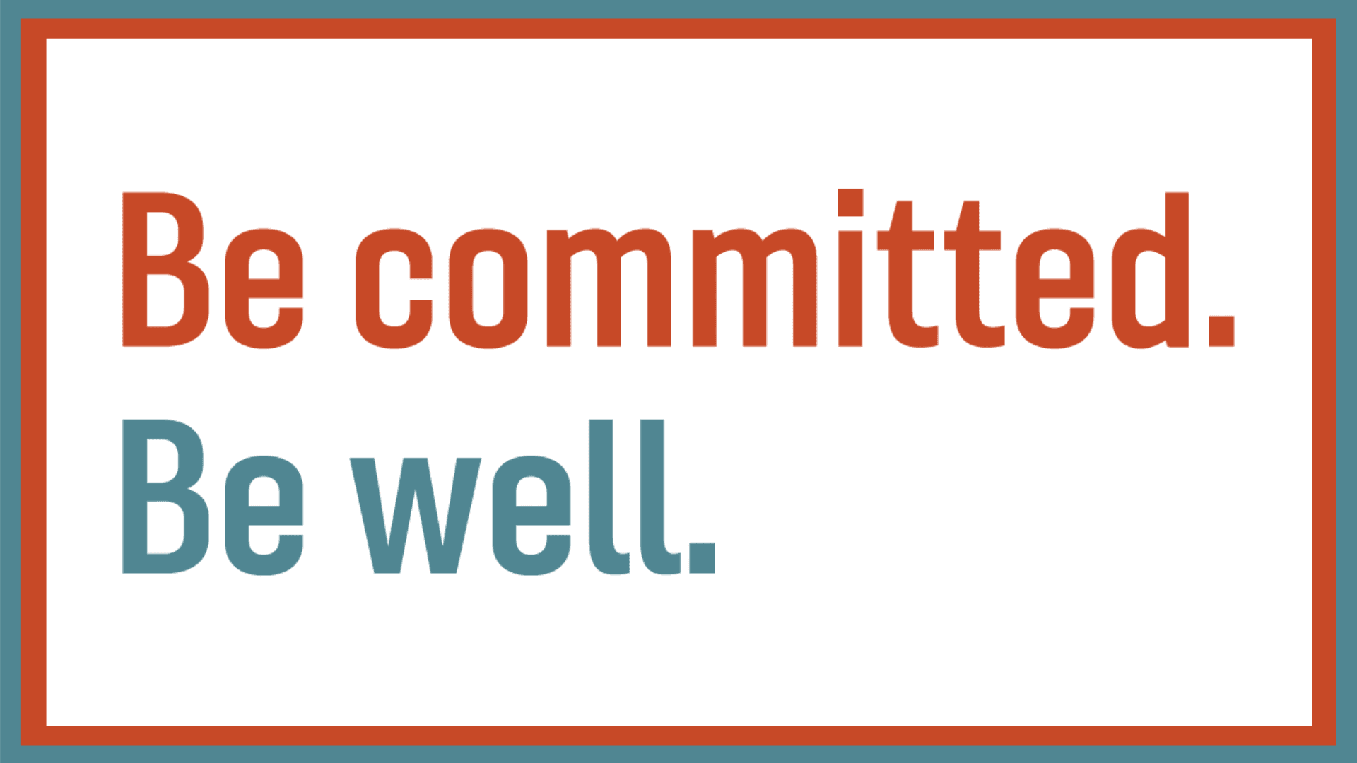 Copy of Be Committed. Be Well. Banner